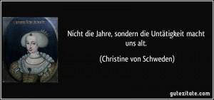 zitat-nicht-die-jahre-sondern-die-untatigkeit-macht-uns-alt-christine-von-schweden-282234