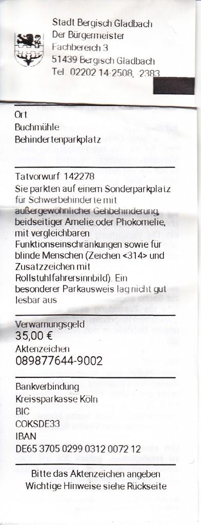 Weil der Behindertenausweis für die Politese nicht gut lesbar war, soll der Geschädigte 35,- € berappen. Diese Pervertierung ist nicht mehr nachvollziehbar.